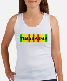 My Dad is a Vietnam Vet; Thanks Dad Tank Top