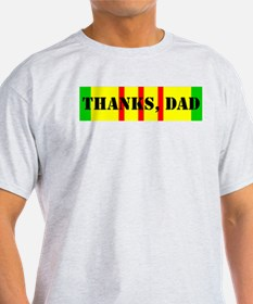 My Dad is a Vietnam Vet; Thanks Dad T-Shirt