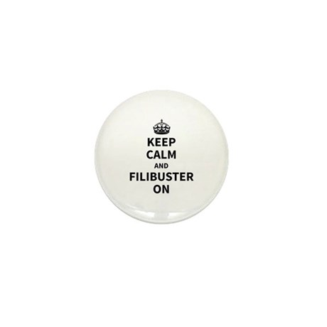 Keep Calm and Filibuster On Mini Button (10 pack)