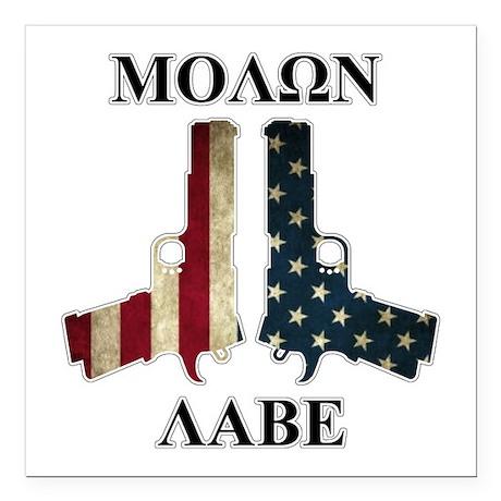 Molon Labe (Come and Take Them) Square Car Magnet