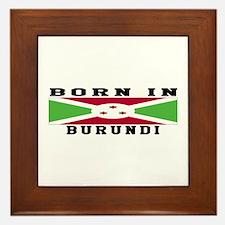 Born In Burundi Framed Tile