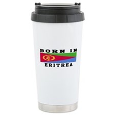 Born In Eritrea Travel Mug