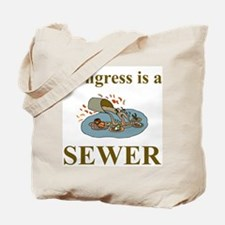 Congress is a Sewer Tote Bag