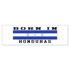 Born In Honduras Bumper Sticker