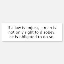 Unjust Laws Bumper Bumper Bumper Sticker