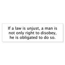 Unjust Laws Bumper Bumper Sticker