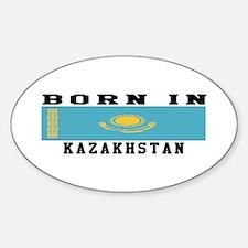 Born In Kazakhstan Sticker (Oval)