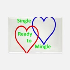 Single ready to mingle Rectangle Magnet