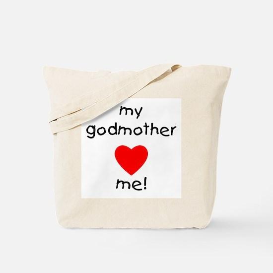 My godmother loves me Tote Bag