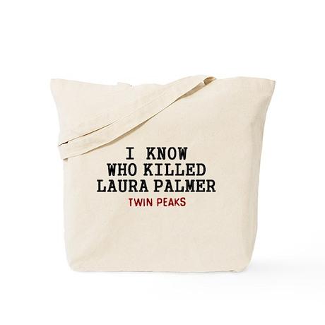 I Know Who Killed Laura Palmer Tote Bag