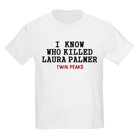 I Know Who Killed Laura Palmer T-Shirt