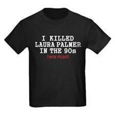 I Killed Laura Palmer In The 90s T-Shirt