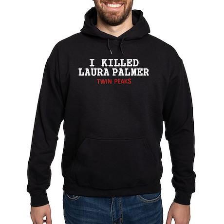 I killed Laura Palmer Hoodie
