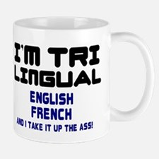 IM TRI LINGUAL - ENGLISH - FRENCH - UP THE ASS! Sm