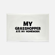 My Grasshopper Ate My Homewor Rectangle Magnet