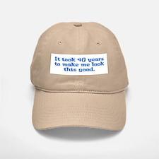 It took 40 years to... Baseball Baseball Cap