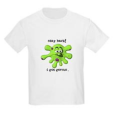 Stay Back! I got Germs. Kids T-Shirt
