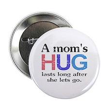 """A Moms Hug 2.25"""" Button"""