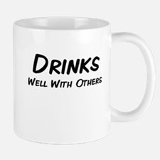 drinkswellwithothers.png Mug