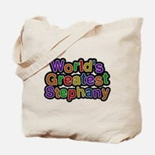 Worlds Greatest Stephany Tote Bag