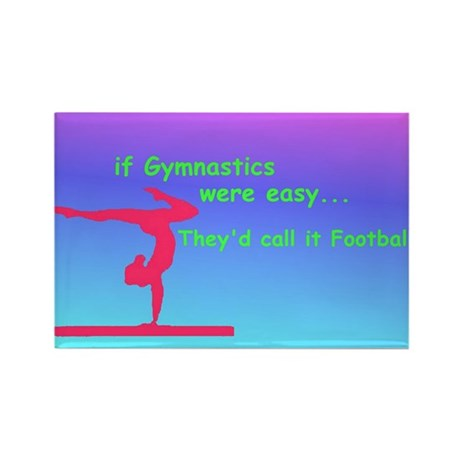 If Gymnastics were easy Rectangle Magnet