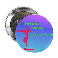 """If Gymnastics were easy 2.25"""" Button"""