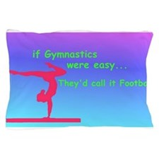 If Gymnastics were easy Pillow Case