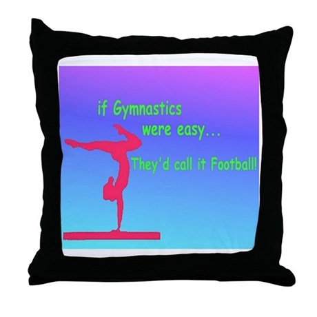 If Gymnastics were easy Throw Pillow