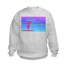 If Gymnastics were easy Sweatshirt
