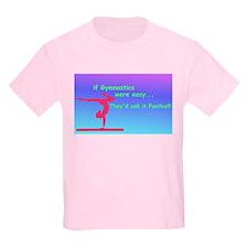 If Gymnastics were easy T-Shirt