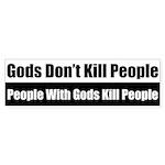 Gods Dont Kill People Bumper Sticker