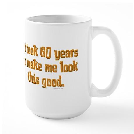 It took 60 years to .. Large Mug