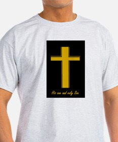 His one and only Son T-Shirt