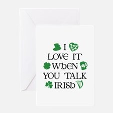 I Love It When You Talk Irish Greeting Card