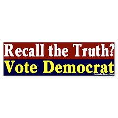 Recall the Truth Democrat Bumper Bumper Sticker