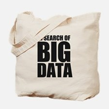 In Search of Big Data Tote Bag