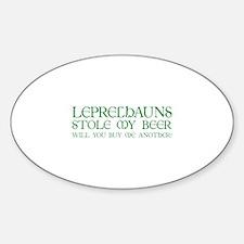 Leprechauns Stole My Beer Sticker (Oval)