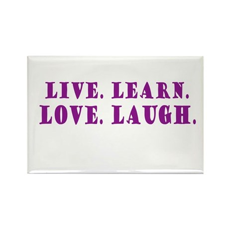Live. Love. Learn. Laugh. Rectangle Magnet
