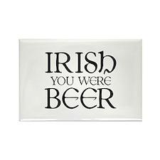 Irish You Were Beer Rectangle Magnet