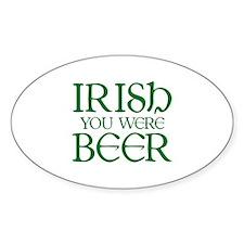 Irish You Were Beer Decal