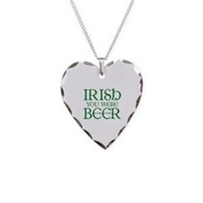 Irish You Were Beer Necklace Heart Charm