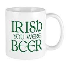 Irish You Were Beer Mug