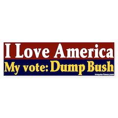 Dump Bush I Love America Bumper Bumper Sticker
