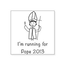 I'm running for Pope Sticker