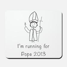 I'm running for Pope Mousepad