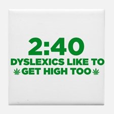 2:40 Dyslexics like to get high too! Tile Coaster