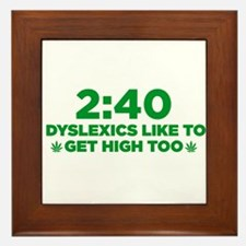 2:40 Dyslexics like to get high too! Framed Tile