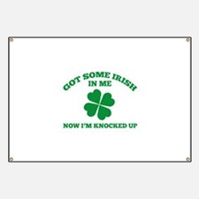 Got Some Irish In Me Banner
