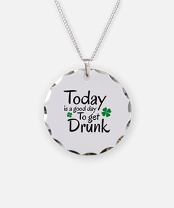Today Is A Good Day To Get Drunk Necklace