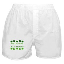 HALF irish, ALL attitude Boxer Shorts
